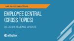 Q1 2019 Release Highlights: SuccessFactors Employee Central Integration (Cross Topics)
