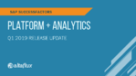 Q1 2019 Release Highlights: SuccessFactors Platform, Embedded Analytics & Extended Analytics