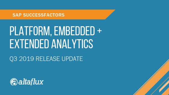 Q3 2019 Release Highlights: SuccessFactors Platform, Embedded Analytics & Extended Analytics
