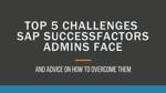 Top 5 Challenges Most SAP SuccessFactors Administrators Face